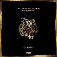 "Jay Sean Returns With New Single ""With You"" Featuring Gucci Mane & Asian Doll"