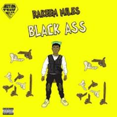 "Rakeem Miles Is Back On ""Black Ass"""
