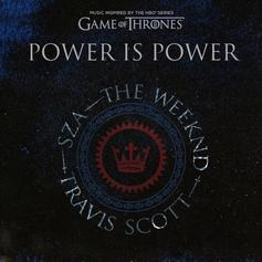 """Travis Scott, The Weeknd & SZA Release Much-Anticipated """"Game Of Thrones"""" Collab """"Power Is Power"""""""