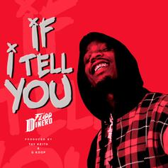 "Flipp Dinero & Tay Keith Do It For The Ladies On ""If I Tell You"""