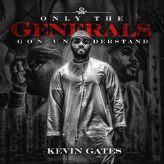 """Kevin Gates Drops Off Six-Track EP """"Only The Generals Gon Understand"""""""