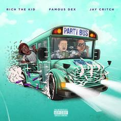 """Rich The Kid Brings Back the Rich Forever Group: Famous Dex & Jay Critch For """"Party Bus"""""""