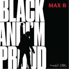 "Max B Announces ""Negro Spirituals"" Album, Drops First Single ""Black And I'm Proud"""