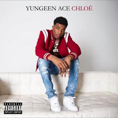 "Yungeen Ace Holds It Down For His Girlfriend On ""Chloe"""