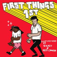 """Guapdad 4000 Enlists G-Eazy & Reo Cragun On """"First Things First"""""""
