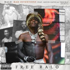 "Ralo Enlists Kevin Gates & Trouble For ""Bad Intentions"" Remix"