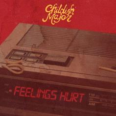 """Childish Major Wants None Of Your Drama On """"Feelings Hurt"""""""