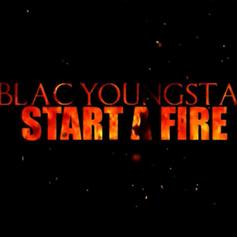 "Blac Youngsta Is Back With His Latest Track ""Start A Fire"""
