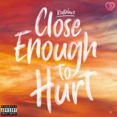 "Rod Wave Drops Off ""Close Enough To Hurt"""