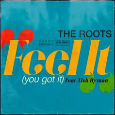 "The Roots Come Through With Their Brand New Single ""Feel It (You Got It)"