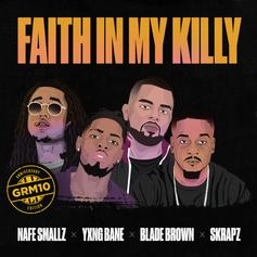 "Nafe Smallz, Yxng Bane, Blade Brown & Skrapz Link On ""Faith In My Killy"""