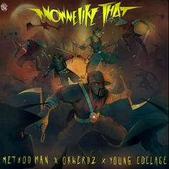 """Method Man & Okwerdz Collide On """"Know Me Like That"""" Featuring Young Collage"""