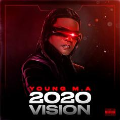 """Young M.A. Snaps With Sudden Clarity On """"2020 Vision"""""""