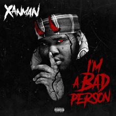 "Stream Xanman's New Project ""I'm A Bad Person"""
