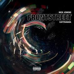 "Mick Jenkins & Kaytranada Do It Again On ""Frontstreet"""