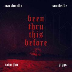 """Marshmello, Southside, Giggs & Saint Jhn Come Together On """"Been Thru This Before"""""""
