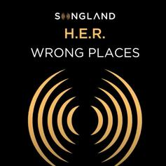 """H.E.R. Delivers """"Wrong Places"""" Following """"Songland"""" Debut"""