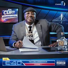 "E-40 Drops ""The Curb Commentator Channel 1"" EP Ft. Wiz Khalifa, Suga Free, B-Legit, & K Camp"