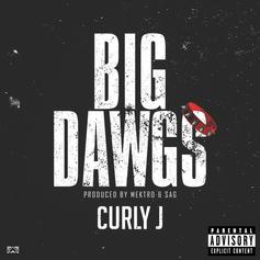 """Curly J Is Stepping In With The """"Big Dawgs"""""""