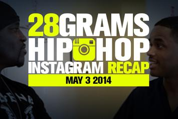 28 Grams: Hip-Hop Instagram Recap (May 3)
