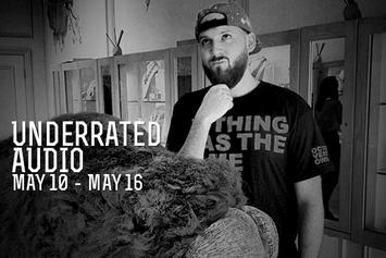 Underrated Audio: May 10- May 16
