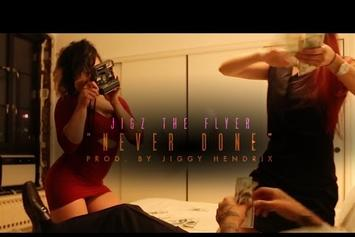 "Jigz The Flyer ""Never Done"" Video"