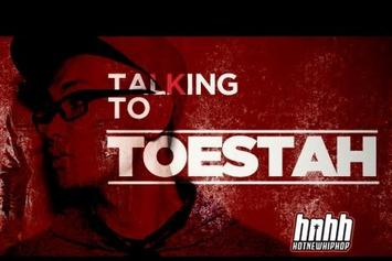 "Toestah ""Toestah Interview - HNHH Exclusive"" Video"