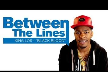 "Between The Lines: King Los Breaks Down ""Black Blood"" Lyrics"
