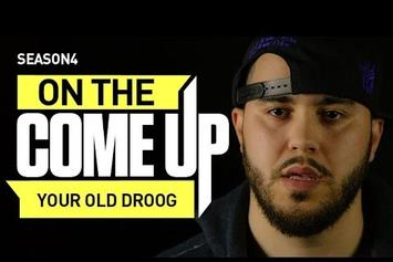 On The Come Up: Your Old Droog