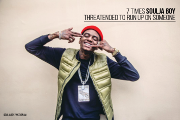 7 Times Soulja Boy Threatened To Run Up On Someone