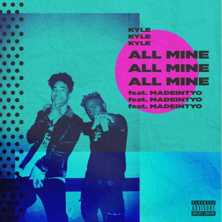 kyle ft. madeintyo - all mine Kyle Ft. Madeintyo – All Mine 1506615182 d49272291e08c1f48782a90d44031871