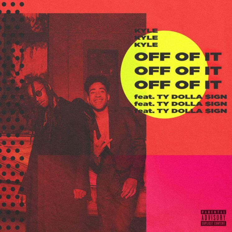 kyle ft. ty dolla $ign - off of it Kyle Ft. Ty Dolla $ign – Off Of It 1506617442 a24732506897806c858f46874ed01578
