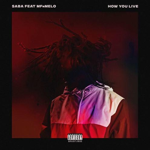 Saba Ft. MFnMelo - How You Live Mp3 Download
