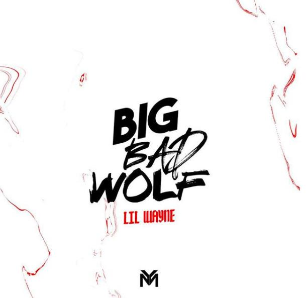 Lil Wayne - Big Bad Wolf