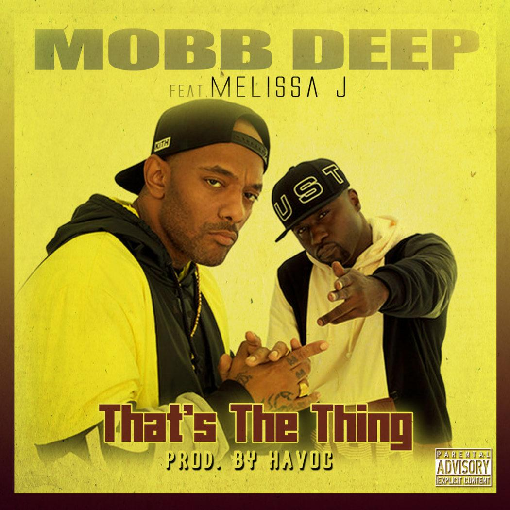 Mobb Deep Feat. Melissa J-That's The Thing Mp3 Download